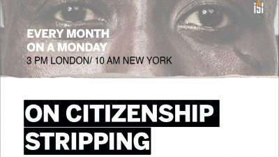 Permalink to:The ISI Global Seminar Series on Citizenship Stripping: Presenting different perspectives on nationality deprivation